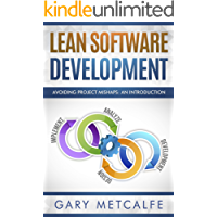 Lean Software Development: Avoiding project mishaps: An introduction