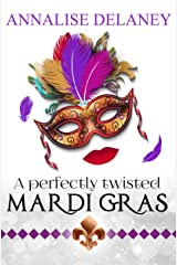 A Perfectly Twisted Mardi Gras Kindle Edition