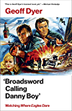 'Broadsword Calling Danny Boy': Watching 'Where Eagles Dare'