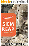 Essential Siem Reap: The essential guide to Siem Reap and the temples of Angkor [2019] inc. Angkor Wat, Angkor Thom…