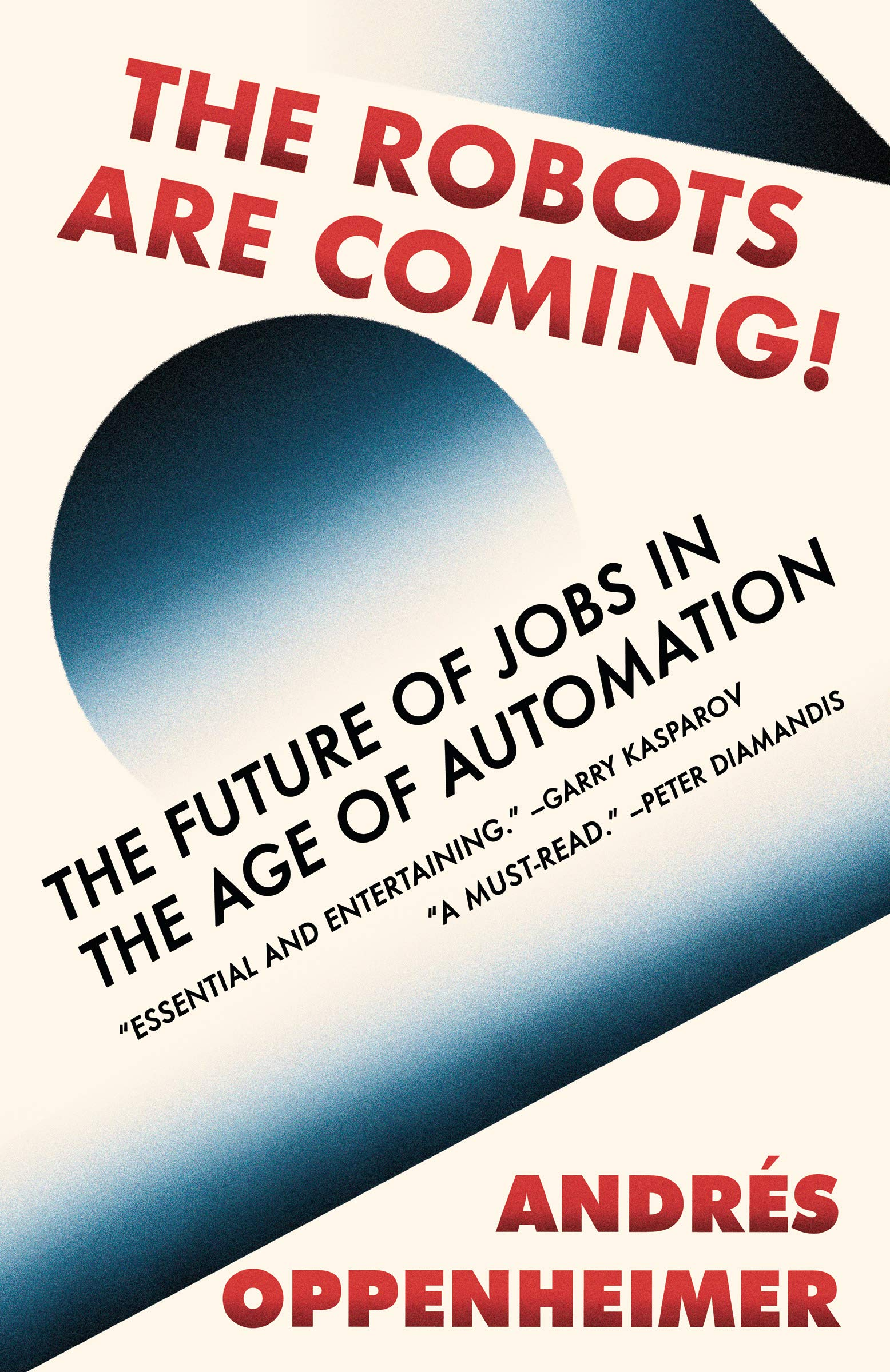 The Robots Are Coming!: The Future of Jobs in the Age of