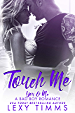 Touch Me (You & Me - A Bad Boy Romance Book 2)