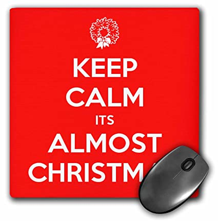 Almost Christmas Quotes.Amazon Com 3drose Evadane Funny Quotes Keep Calm Its