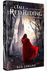 Red Riding Hood, Fate of the Big Bad Wolf: A Grimm Fairy Tales Retelling (Book 2 of 3) Kindle Edition