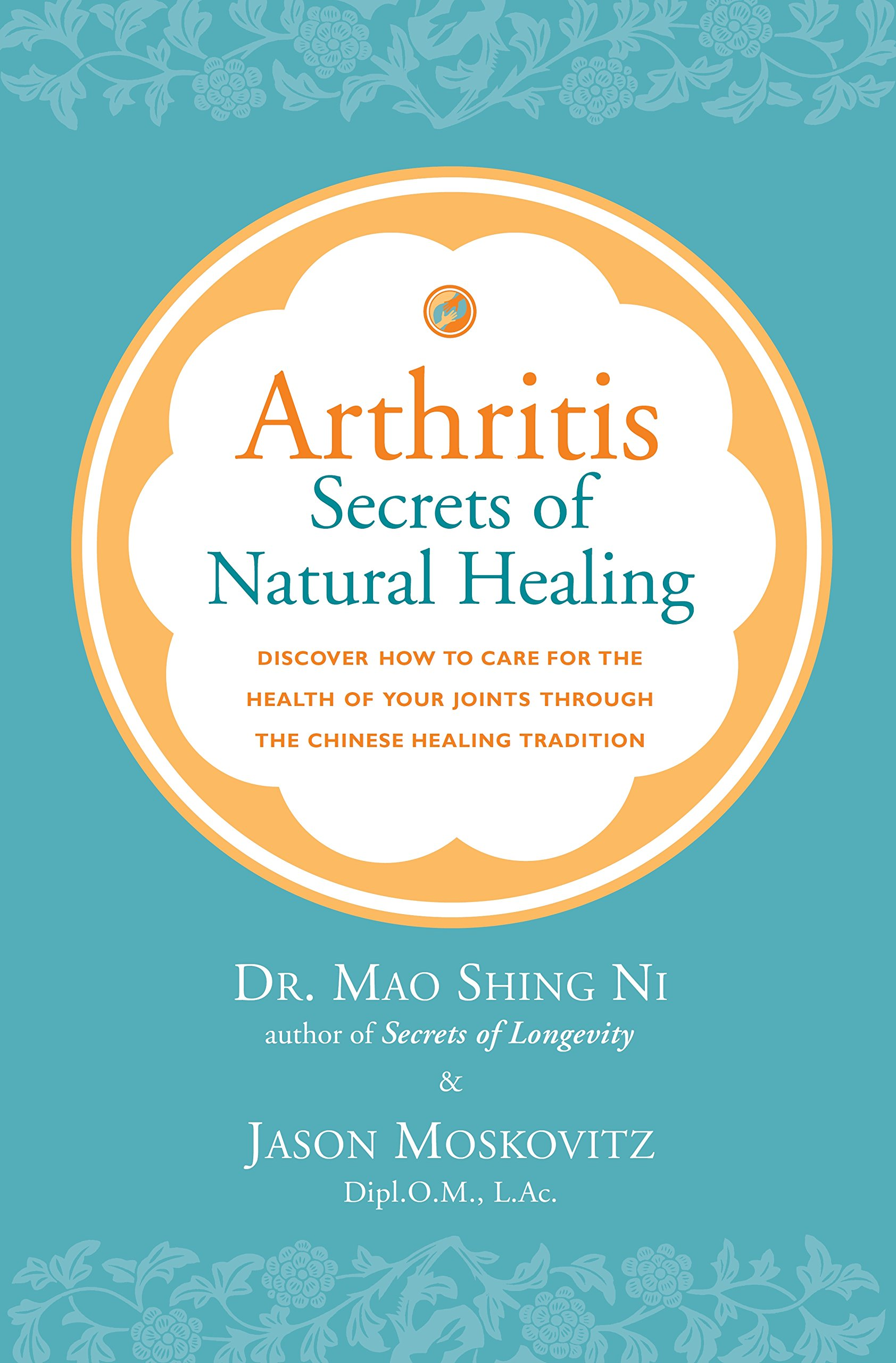 Arthritis: Secrets of Natural Healing