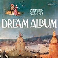 Stephen Hough's Dream Album [Stephen Hough] [Hyperion: CDA68176]