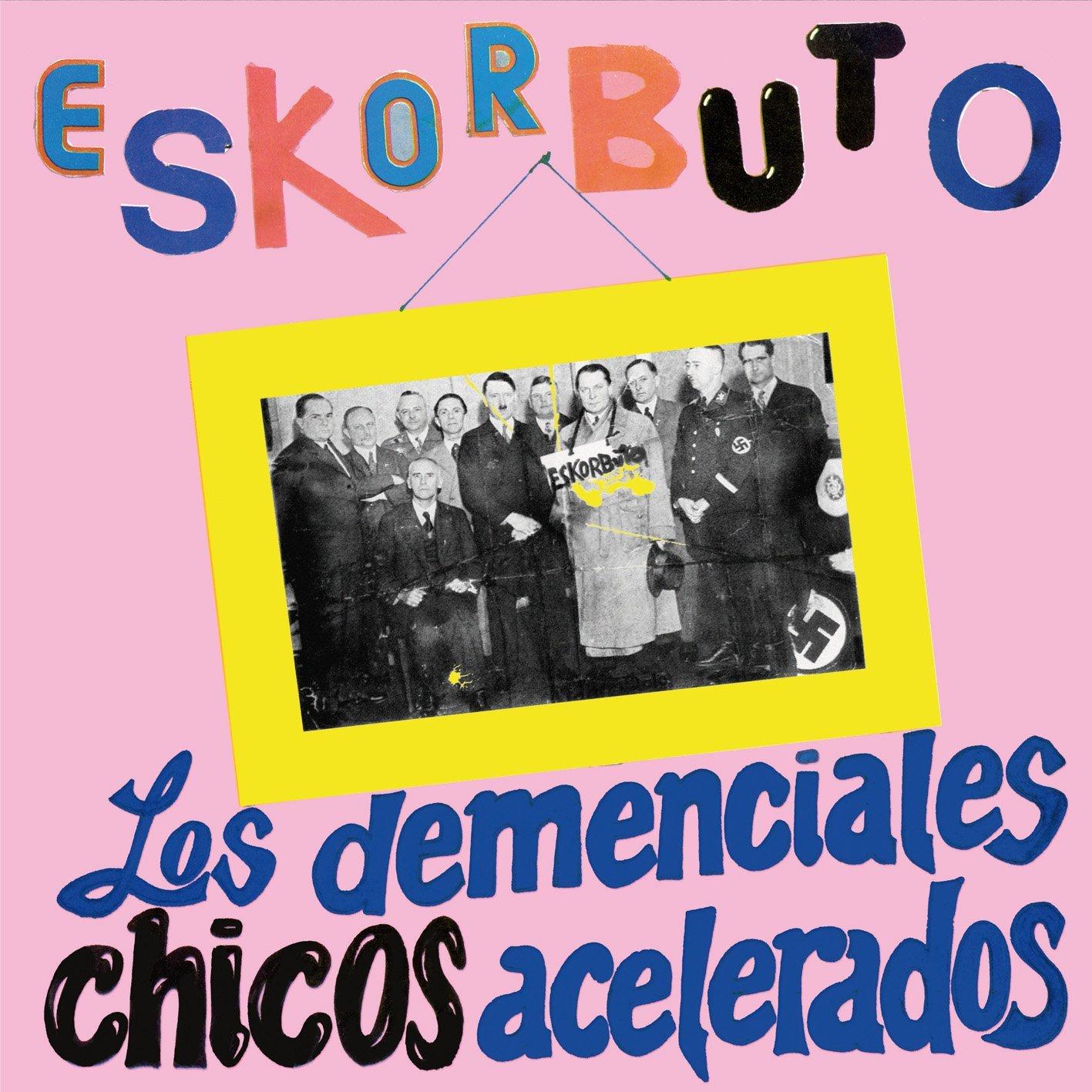 Vinilo : Eskorbuto - Los Demenciales Chicos Acelerados (LP Vinyl)