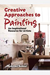 Creative Approaches to Painting: An Inspirational Resource for Artists (Dover Art Instruction) Kindle Edition