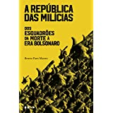 A república das milícias: Dos esquadrões da morte à era Bolsonaro (Portuguese Edition)