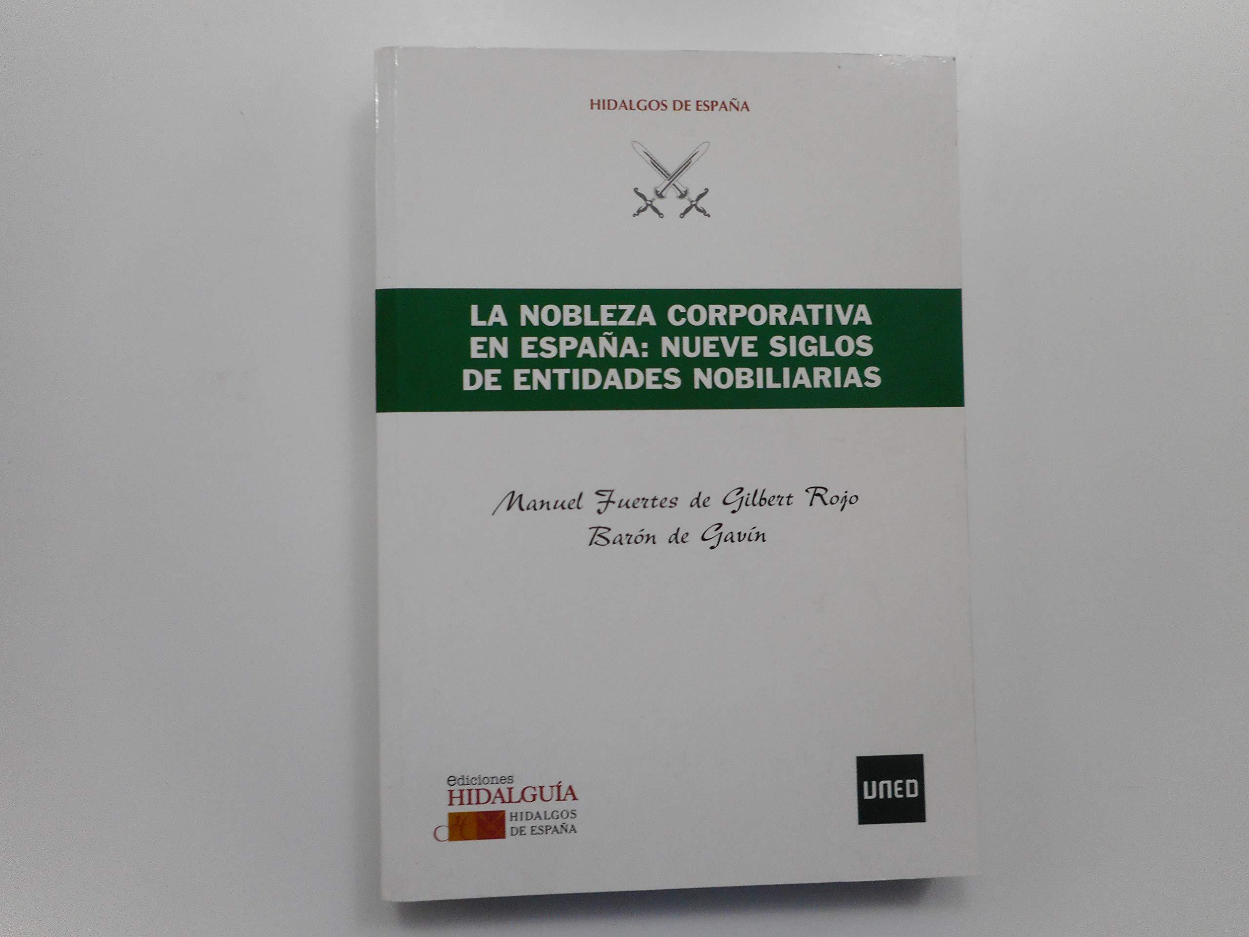 La nobleza corporativa en España: nueve siglos de entidades nobiliarias: Amazon.es: Fuertes, Manuel: Libros