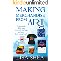 Making Merchandise From Art - How to make t-shirts mugs notecards tote bags and more from your artwork