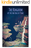 The Kingdom at the Far Edge of Time: A young adult fantasy that takes you to places ordinary reality couldn't dream of.
