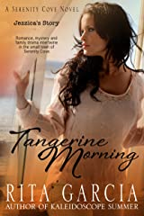 Tangerine Morning: Jezzica's Story (Serenity Cove Series Book 2) Kindle Edition