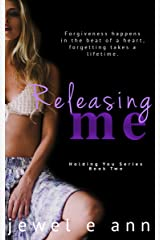 Releasing Me (Holding You Series Book 2) Kindle Edition