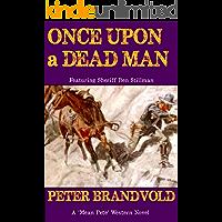 ONCE UPON A DEAD MAN: Sheriff Ben Stillman Book #7