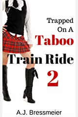 Trapped on a Taboo Train Ride 2 Kindle Edition