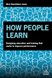How People Learn: Designing Education and Training that Works to Improve Performance