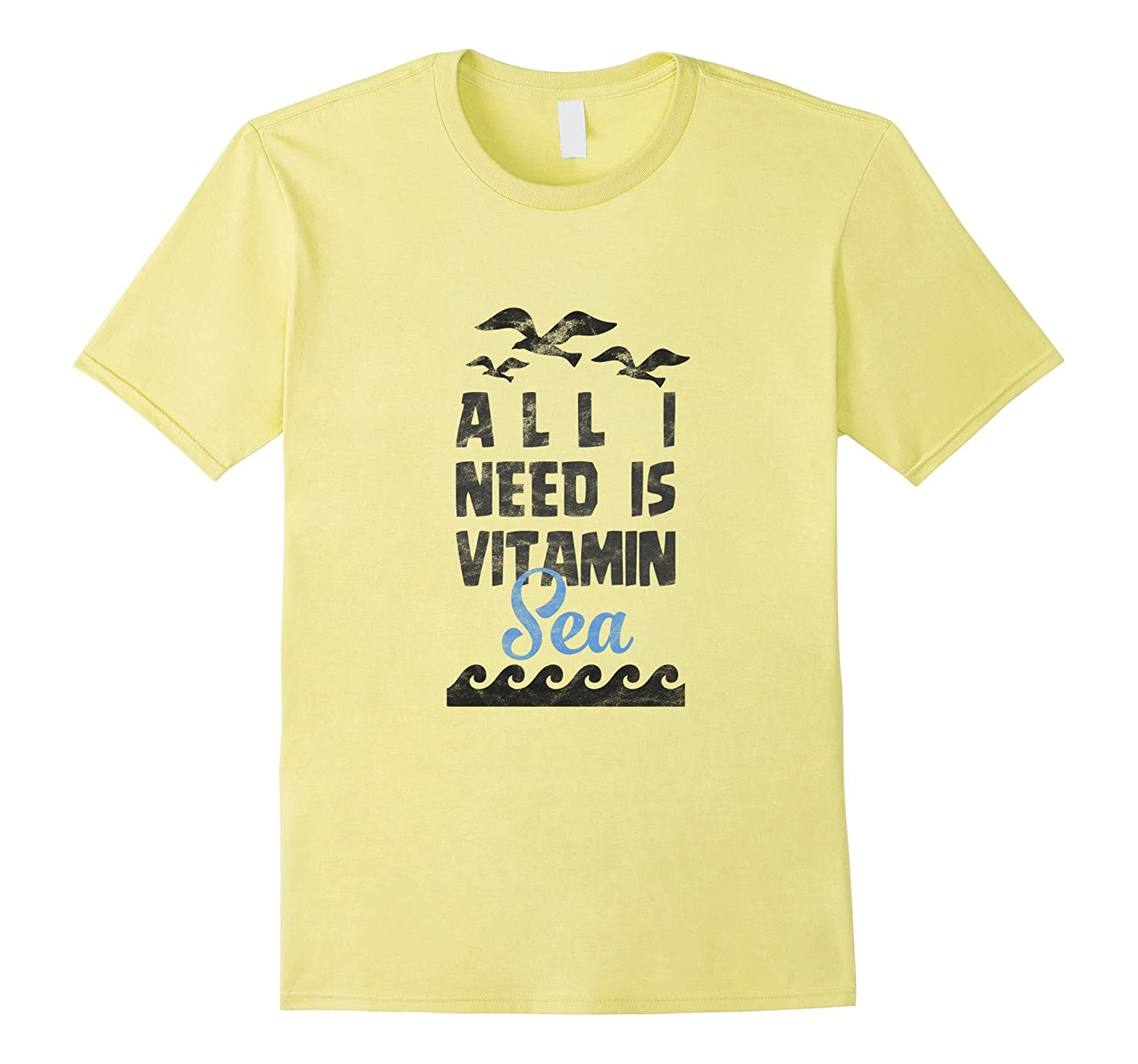All I Need Is Vitamin Sea T Shirt Vintage Texture PL