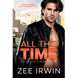 All This Time: A Billionaire, Bad Boy Romance (Fated Loves Book 3)