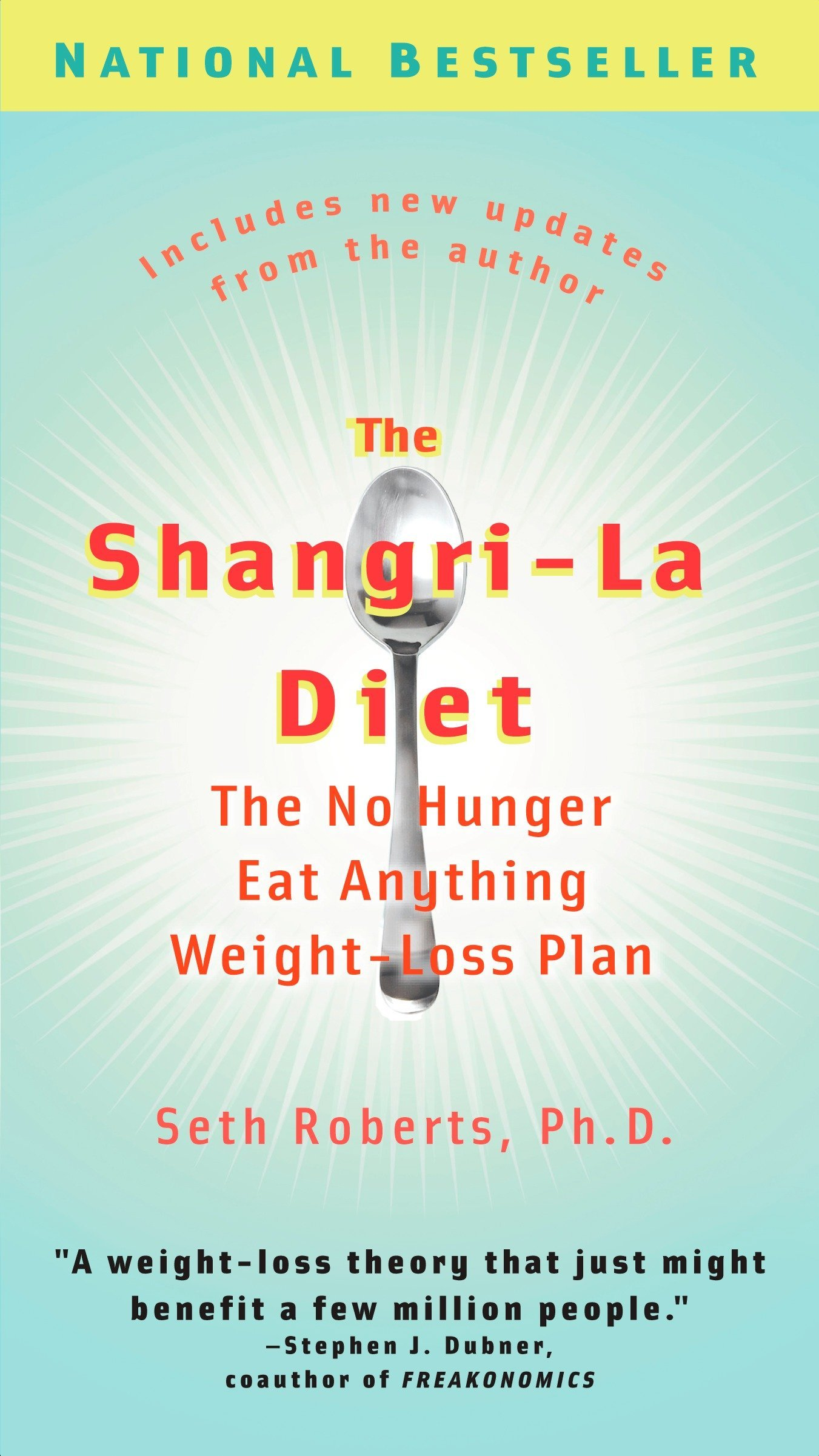 The Shangri-La Diet: The No Hunger Eat Anything Weight-Loss Plan ebook