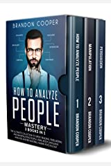 How to Analyze People Mastery: 3 Books In 1: The Ultimate Collection to Speed Reading, Persuading and Manipulating People Using Body Language Analysis and Behavioral Human Psychology Kindle Edition