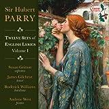 Parry:Twelve sets of English Lyrics [Susan Gritton; James Gilchrist; Roderick Williams] [SOMM: SOMMCD 257]