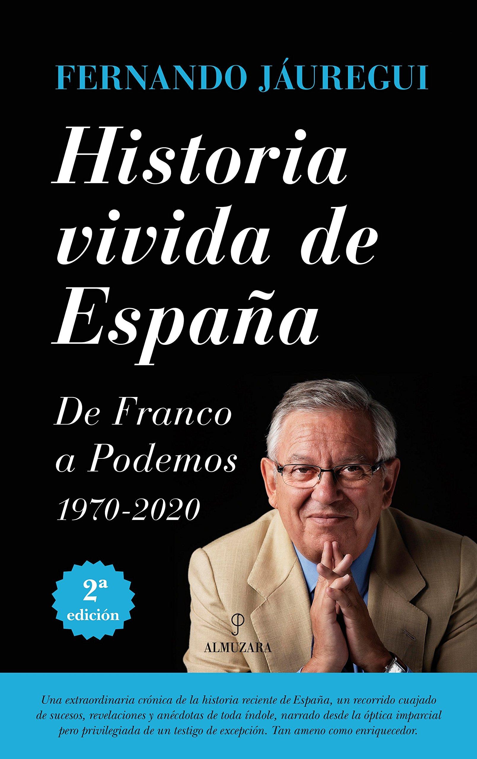 Historia Vivida de España. De Franco a Podemos Memorias y ...