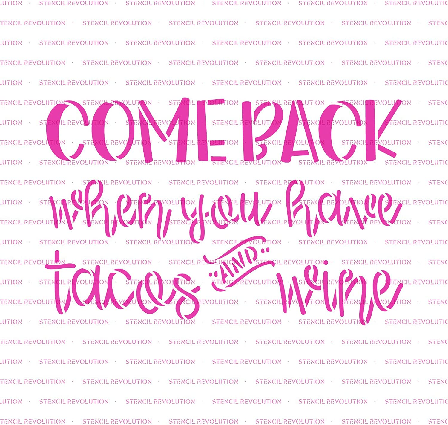 Come Back When You Have Tacos And Wine Doormat Stencil Reusable Mylar Stencils