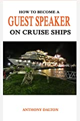How to Become a Guest Speaker on Cruise Ships Kindle Edition