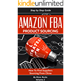 Amazon FBA: How to find suppliers, sourcing from China  (Product sourcing Book 2) (English Edition)