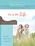 He Is My Life: Living to Love Others as Jesus Did (Design4living)
