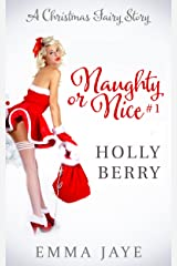 Holly Berry (Naughty or Nice? #1): A Christmas Fairy Story Kindle Edition