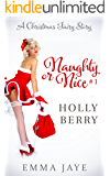 Holly Berry (Naughty or Nice? Book 1)