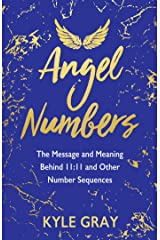 Angel Numbers: The Message and Meaning Behind 11:11 and Other Number Sequences Paperback