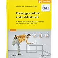 Rückengesundheit in der Arbeitswelt: BdR-Manual zum Betrieblichen Gesundheitsmanagement in Theorie und Praxis - mit Zugang zum Elsevier-Portal