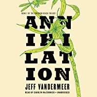 Annihilation: The Southern Reach Trilogy, Book 1