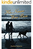 His Name was Ben: A Novel