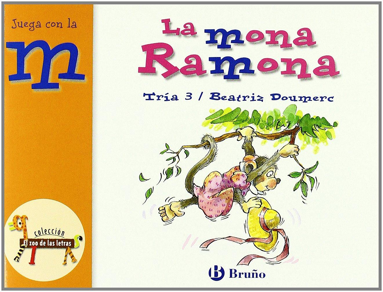 La mona Ramona: Juega con la m Castellano - A Partir De 3 Años - Libros  Didácticos - El Zoo De Las Letras: Amazon.es: Beatriz Doumerc, Tría 3:  Libros