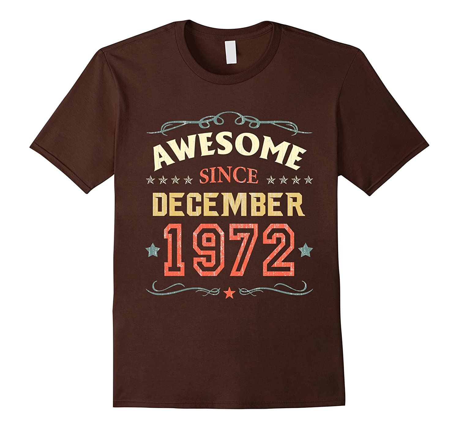 Awesome Since December 1972 T-Shirt Funny 45th Birthday Tee-T-Shirt