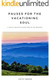 Pauses for the Vacationing Soul: A Sensory-Based Devotional Guide for the Mountains