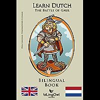 Learn Dutch - Bilingual Book - The Battle of Gaul: Vercingetorix vs Caesar (Dutch - English) (English Edition)