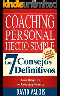 COACHING Personal Hecho Simple: Los 7 Consejos Definitivos (Spanish Edition)