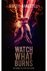 Watch What Burns Kindle Edition