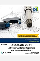AutoCAD 2021: A Power Guide for Beginners and Intermediate Users Kindle Edition