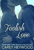Foolish Love: (a short story) (A Bite-Sized Romance  Book 3)