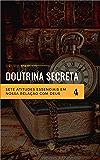 Sete atitudes essenciais em nossa relação com Deus (Doutrina Secreta  Livro 4)