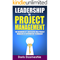 Leadership in Project Management: The behaviors of successful Male Project Managers in Information Technology