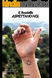 Aspettavo Noi (Live Vol. 2)