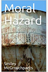 Moral Hazard Kindle Edition