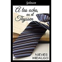 A las ocho, en el Thyssen (Spanish Edition) Apr 11, 2017